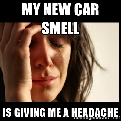 new car headache